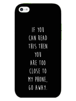 Go Away iPhone 5S Mobile Cover Case