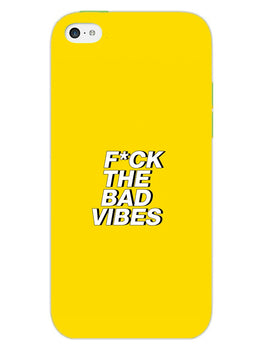 Fuck The Bad Vibes Quote iPhone 5S Mobile Cover Case