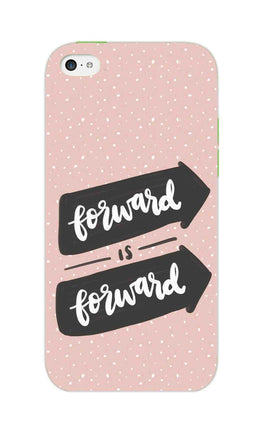 Forward Is Forward Motivational Quote iPhone 5S Mobile Cover Case