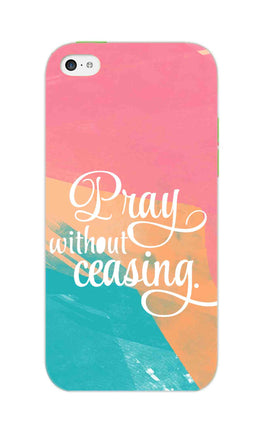Pray Without Ceasing Motivational Quote iPhone 5S Mobile Cover Case