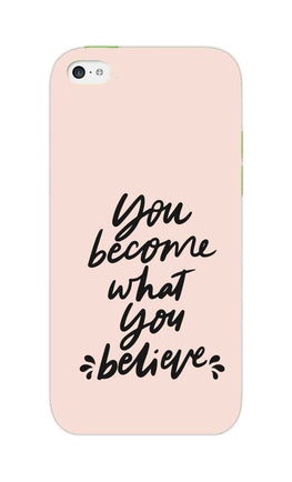 What You Believe Motivational Quote iPhone 5S Mobile Cover Case
