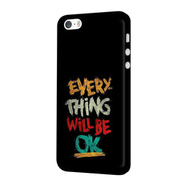 Every Thing Will Be Ok iPhone 5 Mobile Cover Case