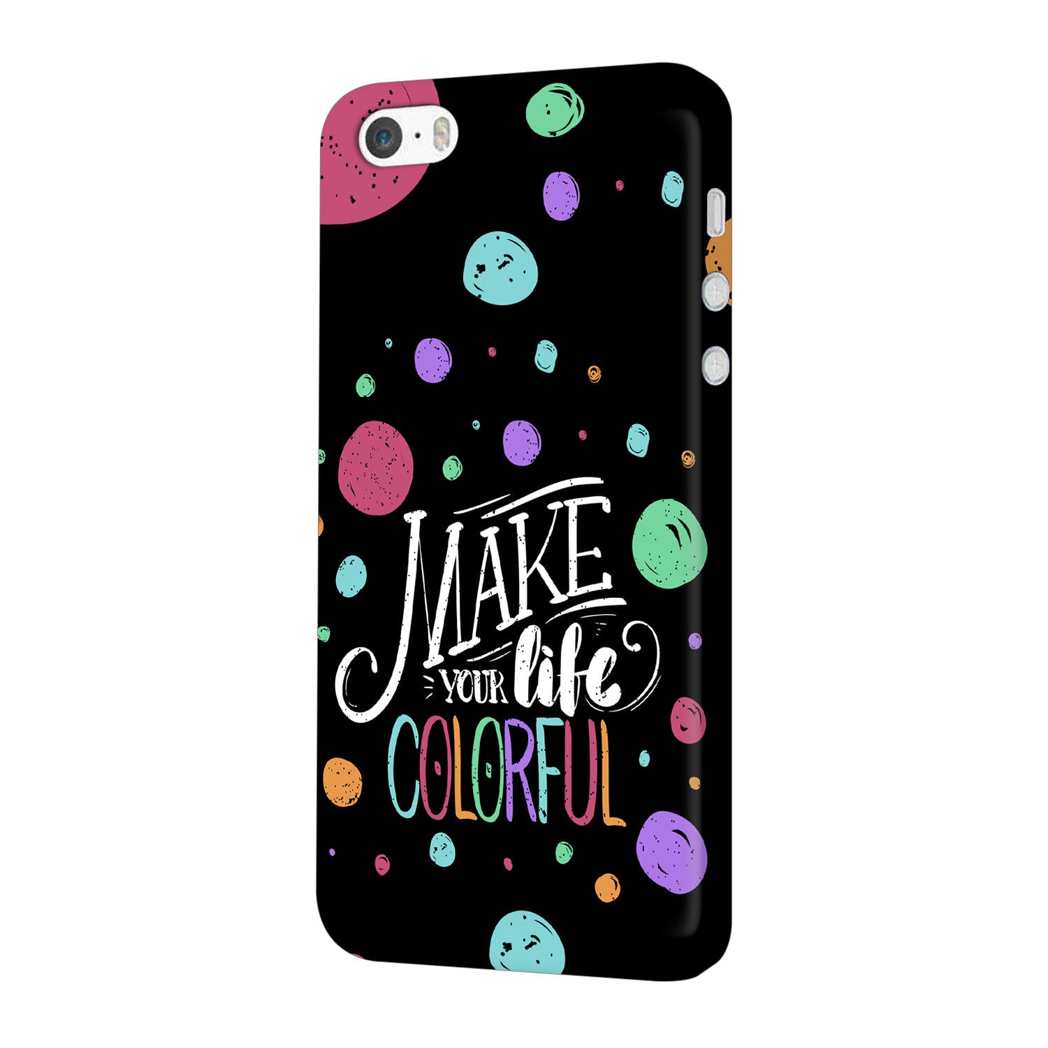Make Your Life Colorful Motivational Quote iPhone 5 Mobile Cover Case