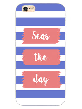 Seas The Day iPhone 6 Plus Mobile Cover Case