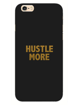 Hustle More iPhone 6S Plus Mobile Cover Case