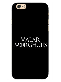 Valar Morghulis iPhone 6S Plus Mobile Cover Case