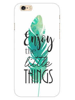 Live To Enjoy Little Things iPhone 6S Plus Mobile Cover Case