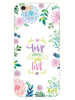 Love Where You Live Floral iPhone 6S Plus Mobile Cover Case