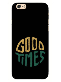 Good Times Happy Days iPhone 6S Plus Mobile Cover Case