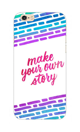 Make Your Own Story Motivational Quote iPhone 6S Plus Mobile Cover Case