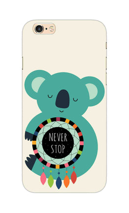 Never Stop Teddy So Girly iPhone 6S Plus Mobile Cover Case