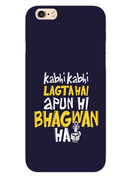 Lagta Hai Apun Hi Bhagwan Hain Sacred Game iPhone 6S Mobile Cover Case
