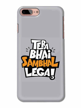 Tera Bhai Sambhal Lega Typography For Movie Lovers iPhone 8 Plus Mobile Cover Case