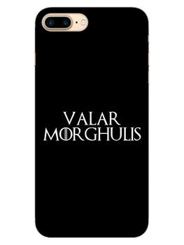 Valar Morghulis iPhone 8 Plus Mobile Cover Case
