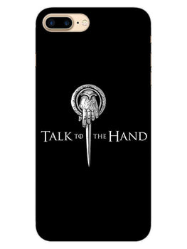 Talk To Hand iPhone 7 Plus Mobile Cover Case