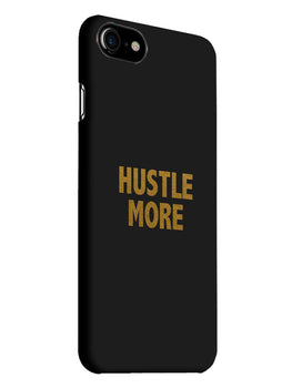 Hustle More iPhone 7 Mobile Cover Case