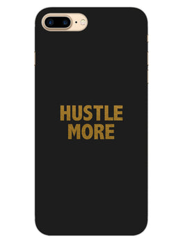 Hustle More iPhone 8 Plus Mobile Cover Case