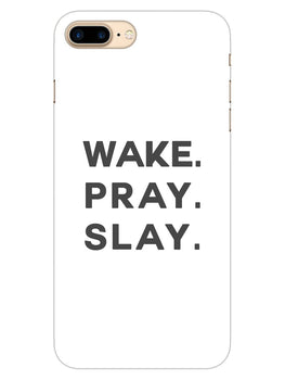 Wake Pray Slay iPhone 8 Plus Mobile Cover Case