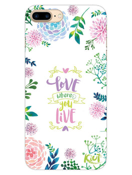 Love Where You Live Floral iPhone 8 Plus Mobile Cover Case