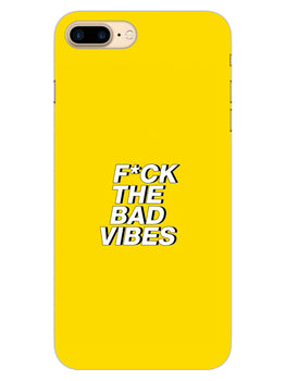 Fuck The Bad Vibes Quote iPhone 8 Plus Mobile Cover Case
