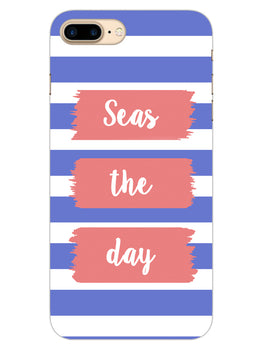 Seas The Day iPhone 8 Plus Mobile Cover Case