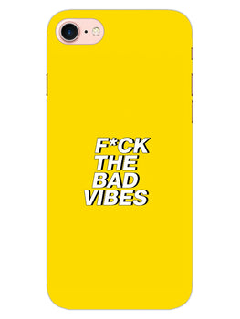 Fuck The Bad Vibes Quote iPhone 8 Mobile Cover Case