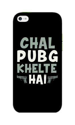 Chal PubG Khelte Hai For Game Lovers iPhone 5S Mobile Cover Case