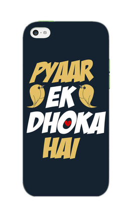 Pyaar Ek Dhoka Hai Quote For Lovers iPhone 5S Mobile Cover Case