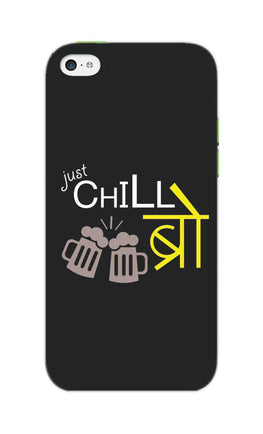 Just Chill Bro Typography iPhone 5S Mobile Cover Case
