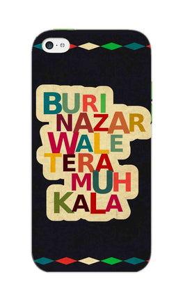 Buri Nazar Wale Tera Muh Kala Indian Typography iPhone 5S Mobile Cover Case