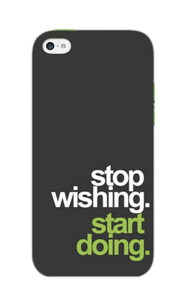 Stop Wishing Start Doing Motivational Quote iPhone 5S Mobile Cover Case