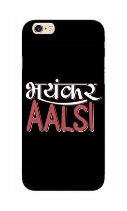 Bhayankar Aalsi Typography  iPhone 6S Mobile Cover Case