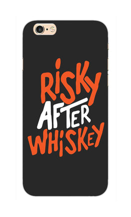 Risky After Whiskey Quote For Drink Lovers iPhone 6S Mobile Cover Case