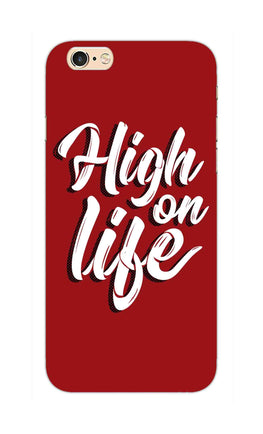 High On Life Motivation Quote iPhone 6S Mobile Cover Case