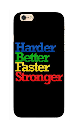 Harder Better Faster Stronger Motivation Quote iPhone 6S Mobile Cover Case