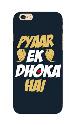 Pyaar Ek Dhoka Hai Quote For Lovers iPhone 6S Mobile Cover Case