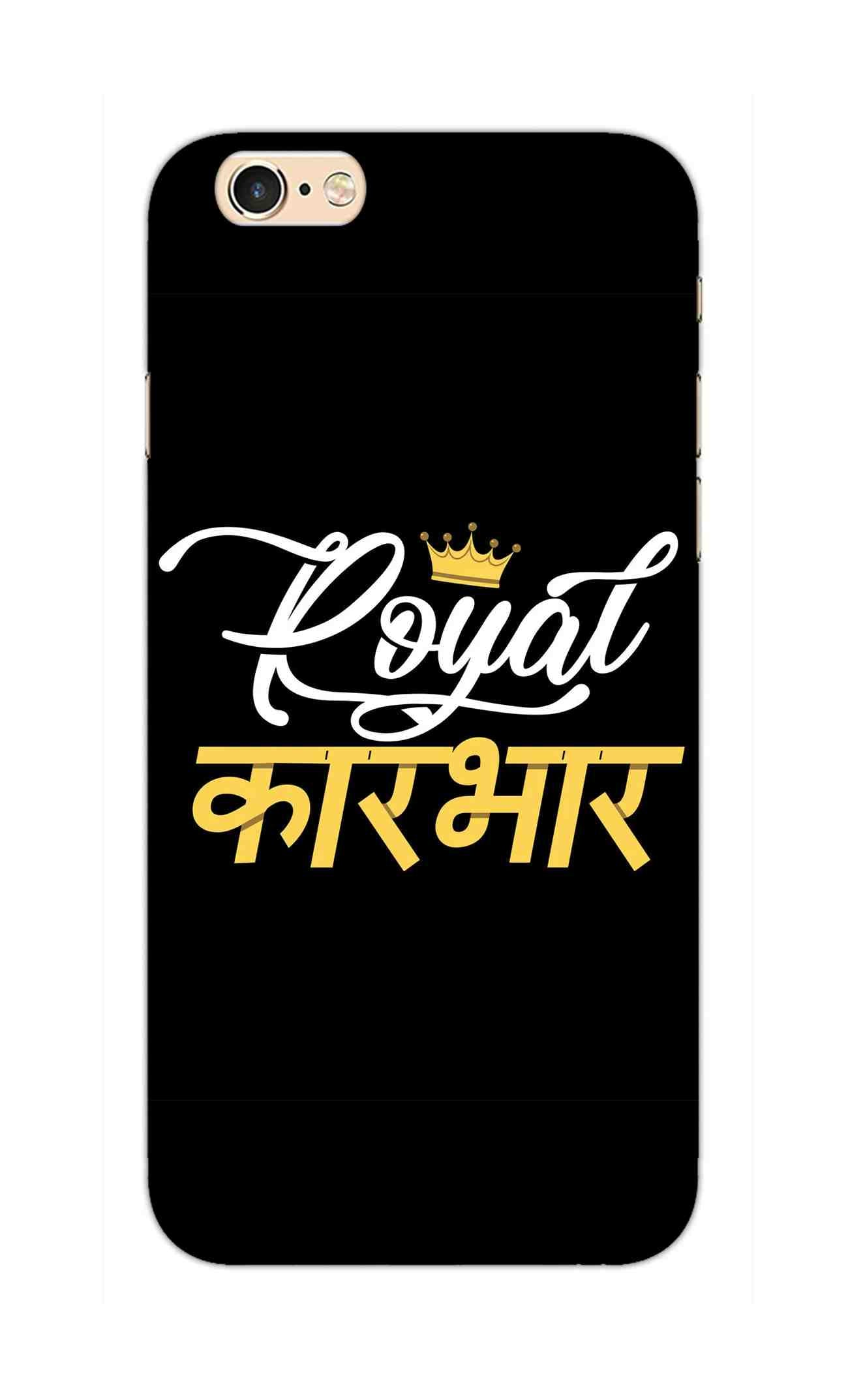 Royal Karbhar Typography For Kings iPhone 6S Plus Mobile Cover Case - MADANYU