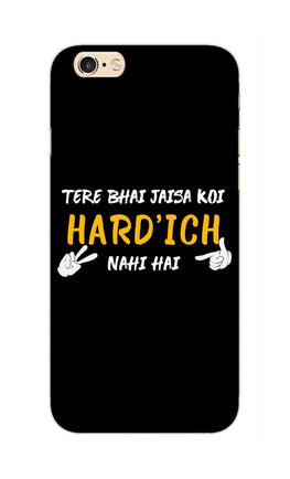 Hardich Nahi Hai Movie Dialogue  iPhone 6S Plus Mobile Cover Case