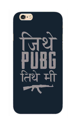 Jithe Pubg Tithe Me Game Lovers iPhone 6S Plus Mobile Cover Case