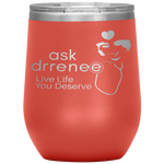 Stemless #LiveLifeYouDeserve Wine Tumbler - Ask Dr. Renee Store