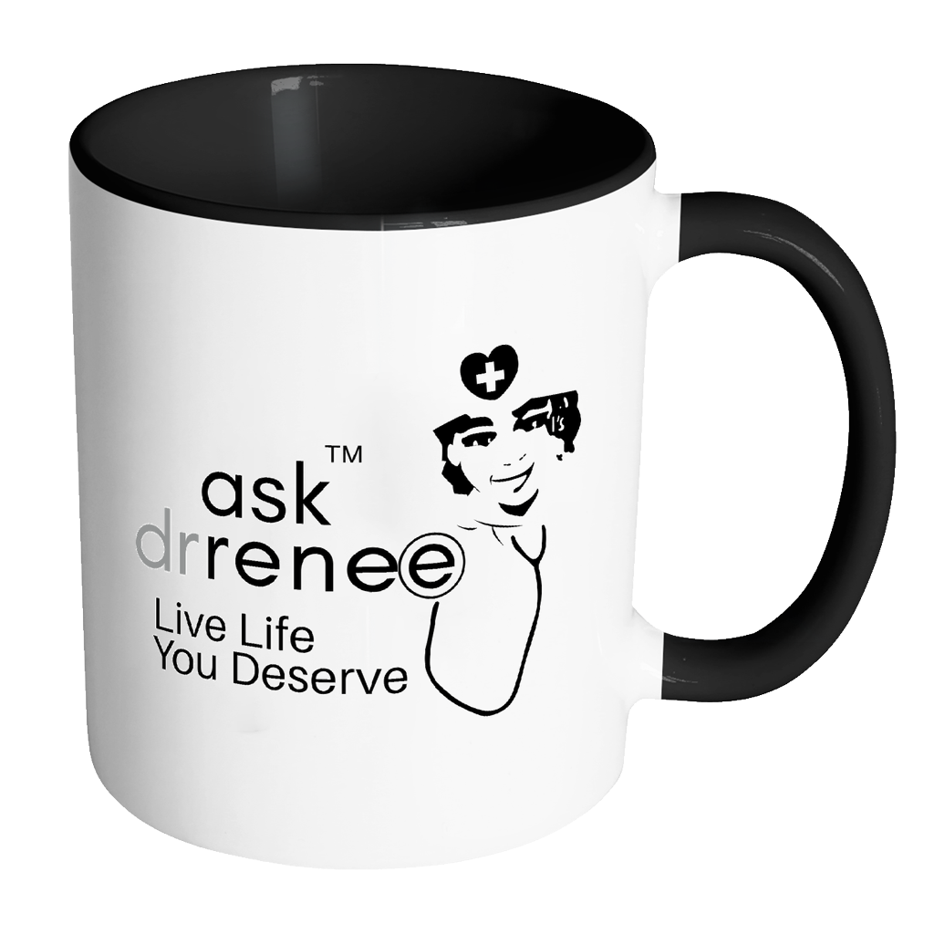 Mantra Live Life You Deserve Mug - Ask Dr. Renee Store