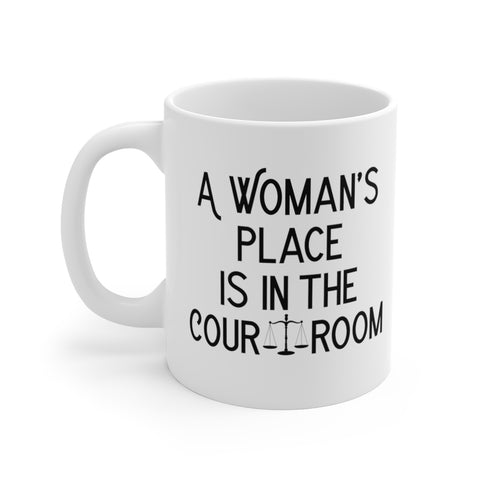 A Woman's Place is in the Courtroom Mug