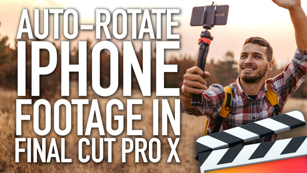How to Rotate iPhone Videos in Final Cut Pro X