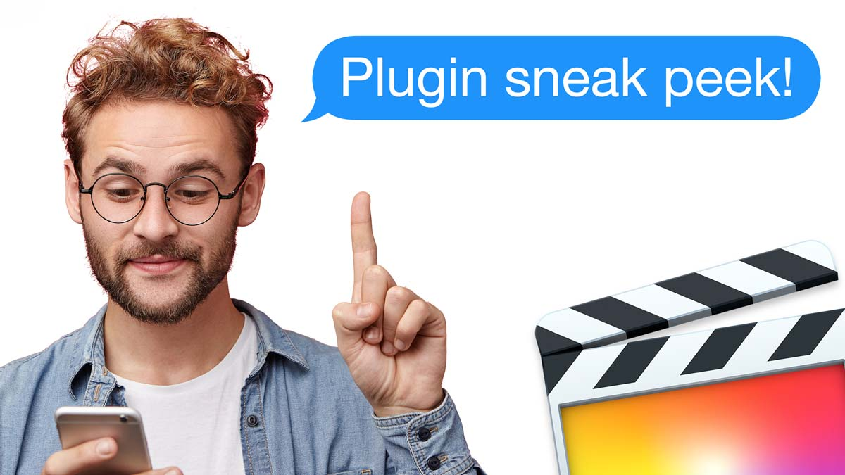 Final Cut Pro X - Sneak Peek at HUGE plugin update