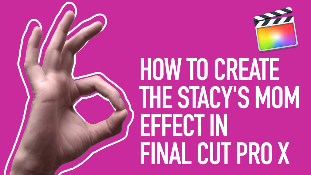 How to Create the Stacy's Mom Effect in Final Cut Pro X
