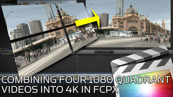 How to Combine Four 1080 Quadrant Videos Into 4K IN Final Cut Pro X