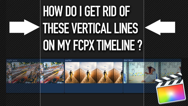 How do I get rid of these vertical lines on my Final Cut Pro X timeline?