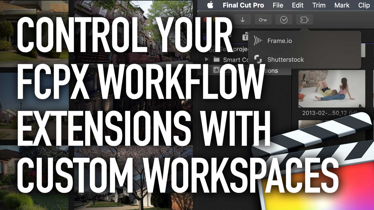 How to Control All Your FCPX Workflow Extensions with Custom Workspaces