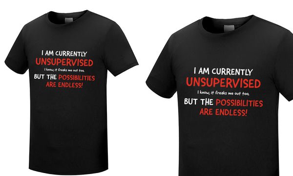 I Am Currently Unsupervised Tshirt
