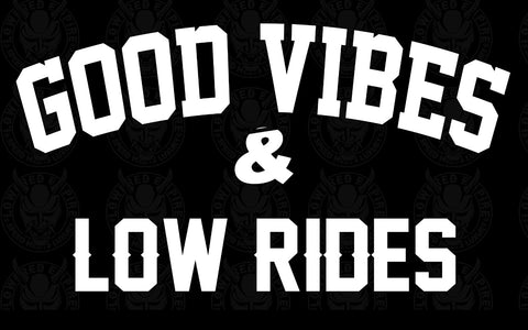 Good Vibes Low Rides Flag